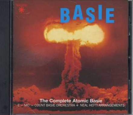 The complete atomic Basie : E=MC²=Count Basie Orchestra + Neal Hefti arrangements