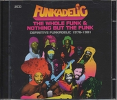 The whole funk & nothing but the funk : definitive funkadelic 1976-1981