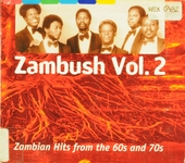 Zambush : Zambian hits from the 60's and 70's. vol.2