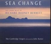 Sea change : the choral music of Richard Rodney Bennett