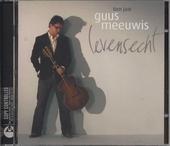 Levensecht : tien jaar Guus Meeuwis