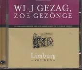 Wi-j gezag, zoe gezònge : Limburg. vol.5