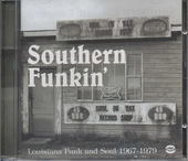 Southern funkin' : Louisiana funk & soul 1967-1979