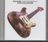 Big guns : the very best of Rory Gallagher
