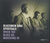 Bluesmen sing spirituals : when the blues go marching in