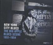 New York city blues : the Big Apple blues scene 1951-1954
