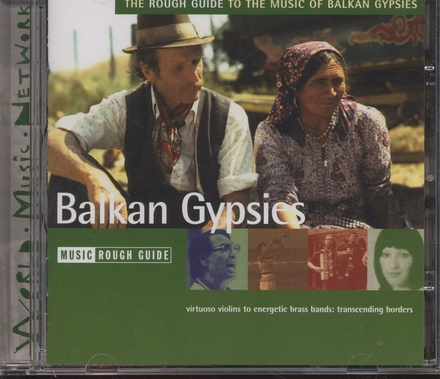 The Rough Guide to the music of Balkan gypsies