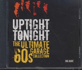 Uptight tonight : the ultimate 60's garage collection