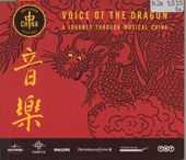 Voice of the dragon : A journey through musical China
