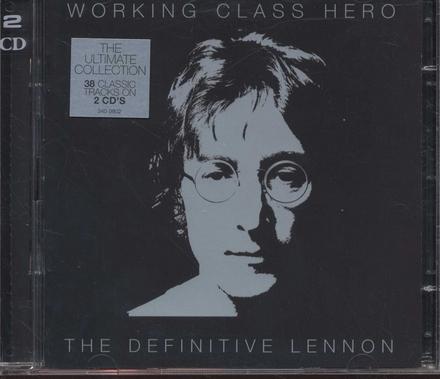 Working class hero : the definitive Lennon