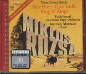 Rózsa : three choral suites Ben-Hur - Quo vadis - King of kings