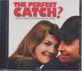 The perfect catch? : music from the motion picture