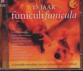 Funiculi Funicula : 15 jaar