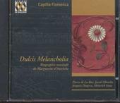 Dulcis melancholia : biographie musicale de Marguerite d'Autriche 1480-1553