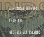 Sounds of the South : a musical journey from the Georgia sea islands to the Mississippi delta