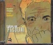 Takes on Pasolini
