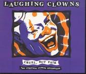 Cruel, but fair : the complete Clowns recordings