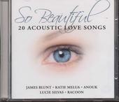 So beautiful : 20 acoustic love songs