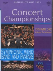 Concert Championship for fanfare and symphonic wind band : Highlights WMC 2005