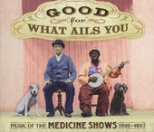 Good for what ails you : medicine shows 1926-1937