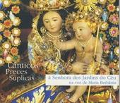 Cânticos preces súplicas : A Senhora dos Jardins do Céu