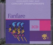 Fanfare : Hightlights WMC 2005 concert championships