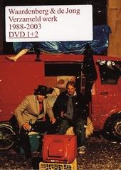 Waardenberg & de Jong : Verzameld werk 1988-2003