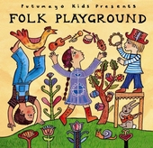 Putumayo Kids presents folk playground