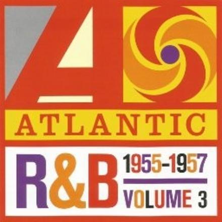 Atlantic R&B 1947-1974. vol.3 : 1955-1957