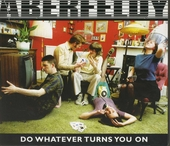 Do whatever turns you on