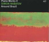 Piano works V : around Brazil