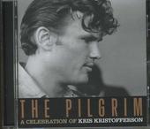 The Pilgrim : a celebration of Kris Kristofferson
