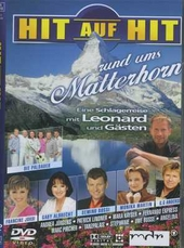 Hit auf Hit : Rund ums Matterhorn