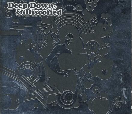 Deep down & discofied