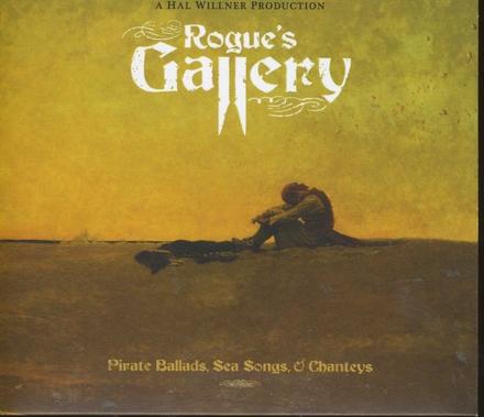 Rogue's gallery : pirate ballads, sea songs & chanteys