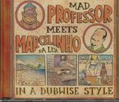 Mad Professor meets Marcelinho Da Lua : in a dubwise style
