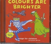 Colours are brighter : songs for children