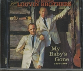 My baby's gone 1955-1964 : the essential Louvin Brothers