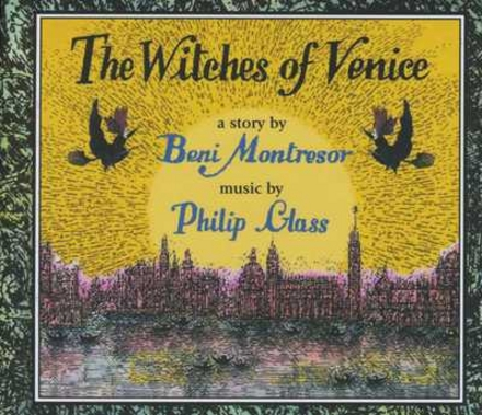 The witches of Venice : A story by Beni Montresor