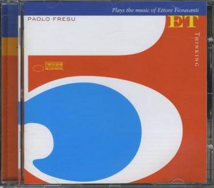 Thinking : Paolo Fresu 5et plays the music of Ettore Fioravanti