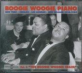 Boogie woogie piano : New York - Chicago - Los Angeles - New Orleans 1938-1954 : the boogie woogie craze. Vol. 2