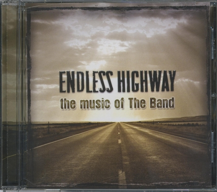 Endless highway : The music of The Band