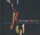 Van Gogh by Van Eck : A music journey into the heart and soul of Vincent van Gogh