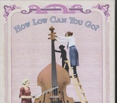 How low can you go? : anthology of the string bass 1925-1941