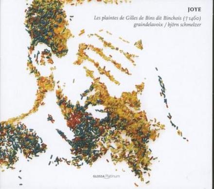 Joye : Les plaintes de Gilles de Bins dit Binchois