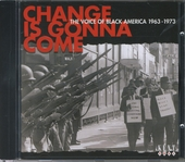 Change is gonna come : The voice of black America 1963-1973