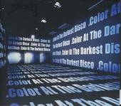 Color at the darkest disco