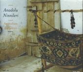 Anadolu ninnileri : Anatolian lullabies