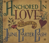 Anchored in love : A tribute to June Carter Cash