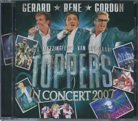 Toppers in concert 2007 : het meezingfeest van het jaar